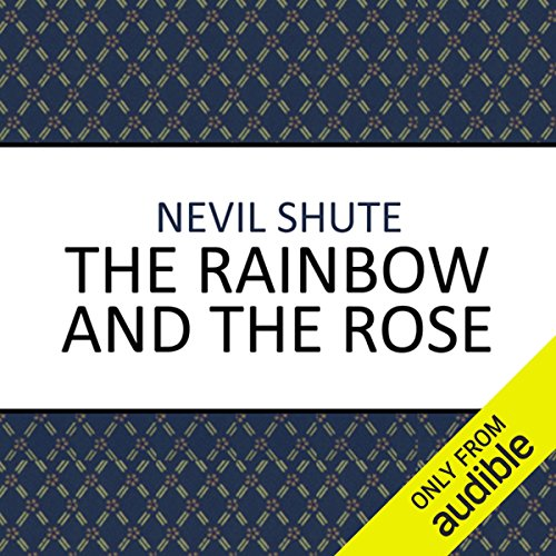 The Rainbow and the Rose                   By:                                                                                                                                 Nevil Shute                               Narrated by:                                                                                                                                 Robin Kermode                      Length: 7 hrs and 46 mins     77 ratings     Overall 4.4