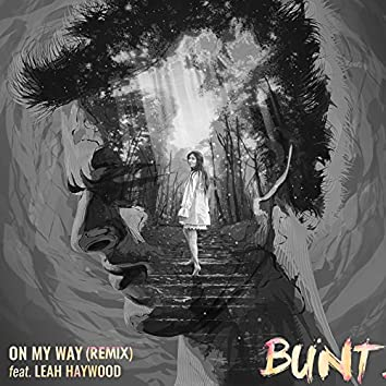 On My Way (Bunt Remix) [feat. Leah Haywood]