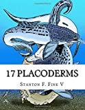 17 Placoderms: Everyone Should Know About (Prehistoric Beasts Everyone Should Know About) (Volume 9)