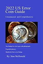 2022 US Error Coin Guide: Unsurpassed and Comprehensive