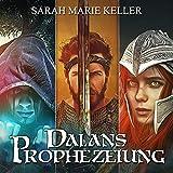 Dalans Prophezeiung: Die komplette Trilogie