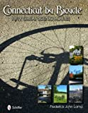 Connecticut by Bicycle: Fifty Great Scenic Routes
