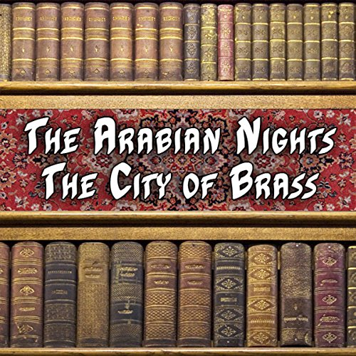 The Arabian Nights - The City of Brass audiobook cover art