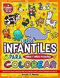Libros Infantiles Para Colorear Niños y Niños Pequeños: Libros Infantiles Colorear Animales para niños con un aprendizaje cómodo y divertido Impresionante para todos los