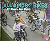 All Kinds of Bikes: Off-Road to Easy-Riders (Pebble Plus: Spokes) - Lisa J. Amstutz