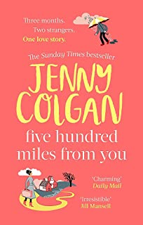Five Hundred Miles From You: the most joyful, life-affirming novel of the year