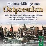 Heimatklänge aus Ostpreußen: Lieder, Gedichte und Schmunzelgeschichten