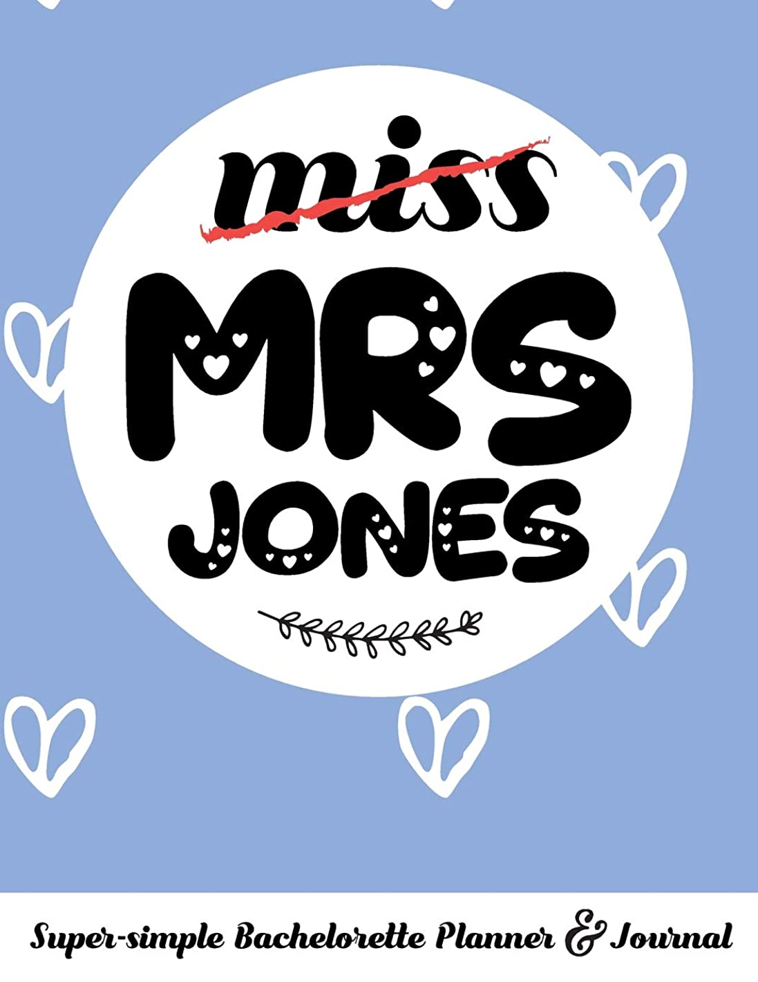 破産グリル戦略miss MRS JONES Super-simple Bachelorette Planner & Journal: Compact Bachelorette Party Planning Journal with Bridal Shower Ideas Checklist