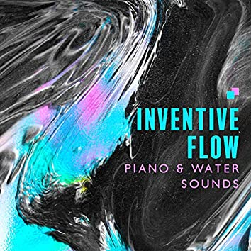 Inventive Flow: Relaxing Piano Music, Rain & Water Sounds to Boost Creativity, Unblock Creative Energy