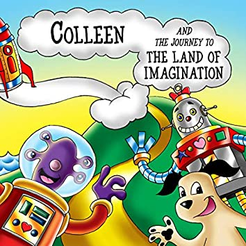 Colleen and the Journey to the Land of Imagination