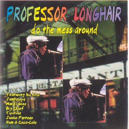 Do the Mess Around by Professor Longhair (2005-05-03)