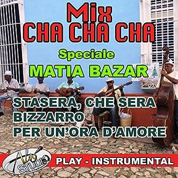 MIX CHA CHA CHA (Speciale Matia Bazar)
