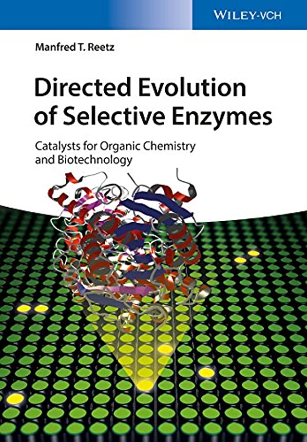 Directed Evolution of Selective Enzymes: Catalysts for Organic Chemistry and Biotechnology