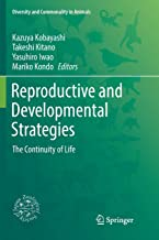 Reproductive and Developmental Strategies: The Continuity of Life