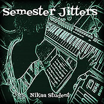 Semester Jitters