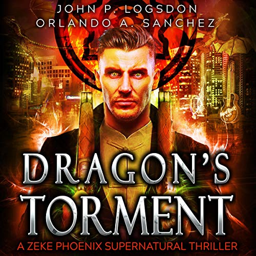 Dragon's Torment Audiobook By John P. Logsdon,                                                                                        Orlando A. Sanchez cover art