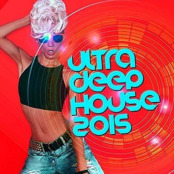 Ultra Deep House 2015