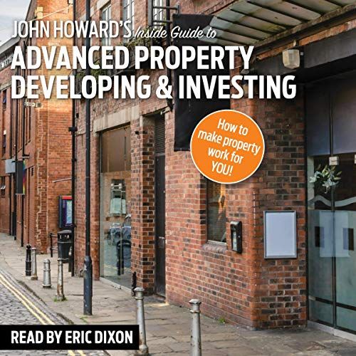 John Howard's Inside Guide to Advanced Property Developing & Investing Titelbild