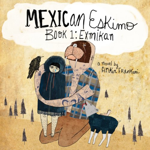 Mexican Eskimo Book 1: Exmikan cover art