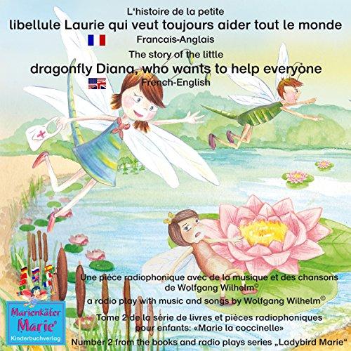 L'histoire de la petite libellule Laurie qui veut toujours aider tout le monde. Français-Anglais audiobook cover art