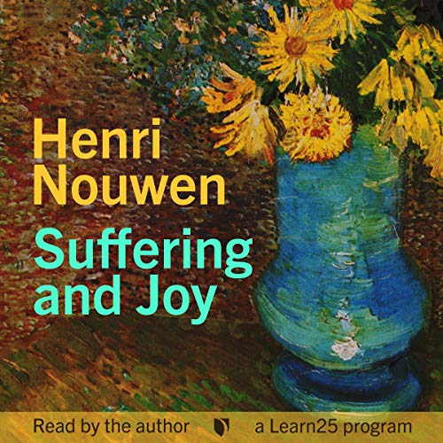 Henri Nouwen on Suffering and Joy copertina