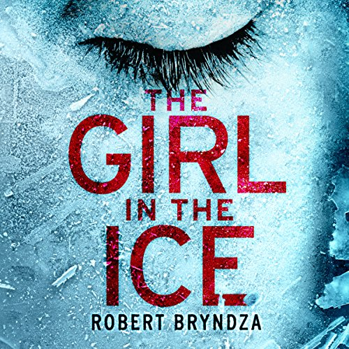 The Girl in the Ice     Detective Erika Foster Crime Thriller, Book 1              By:                                                                                                                                 Robert Bryndza                               Narrated by:                                                                                                                                 Jan Cramer                      Length: 10 hrs and 1 min     1,270 ratings     Overall 4.3