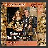 Masterpieces for Horn & Trombone Vol. 2 by Zora Slokar, Branimir Slokar, Philharmonic Wind Orchestra, Marc Reift (2011-09-13)