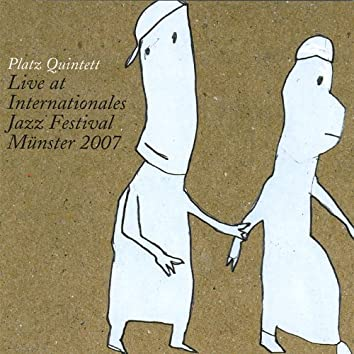 Platz Quintett Live At Internationales Jazz Festival Munster 2007
