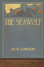 The Sea-Wolf: 100th Anniversary Collection