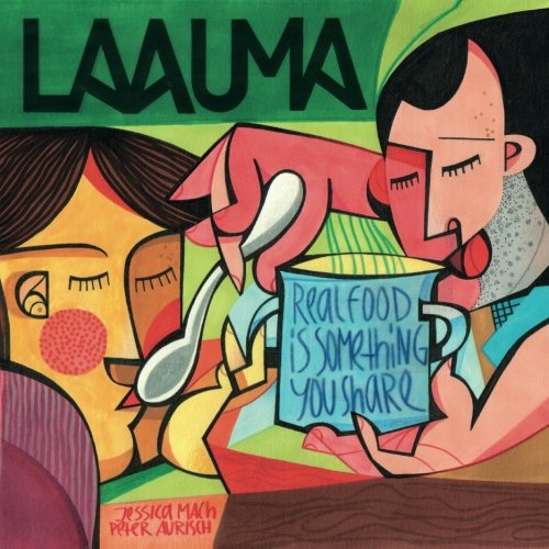 Laauma - Real Food Is Something You Share: English Version
