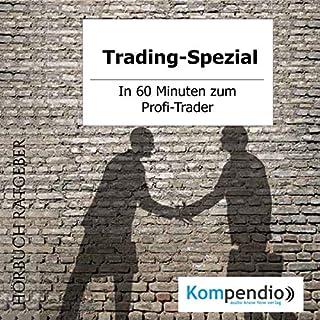 Trading-Spezial: In 60 Minuten zum Profi-Trader                   Autor:                                                                                                                                 Alessandro Dallmann                               Sprecher:                                                                                                                                 Michael Freio Haas                      Spieldauer: 19 Min.     5 Bewertungen     Gesamt 2,4