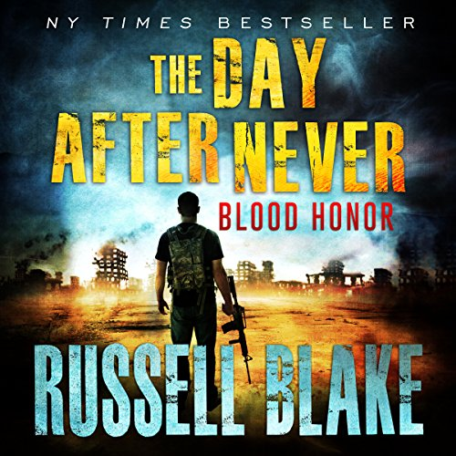 Blood Honor     The Day After Never Series, Book 1              By:                                                                                                                                 Russell Blake                               Narrated by:                                                                                                                                 John David Farrell                      Length: 7 hrs and 40 mins     1 rating     Overall 5.0