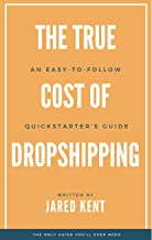 The True Cost of Dropshipping: An Easy-to-Follow Quickstarter's Guide