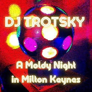 A Moldy Night in Milton Keynes