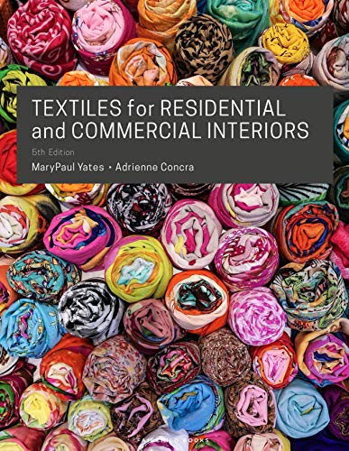 Compare Textbook Prices for Textiles for Residential and Commercial Interiors 5 Edition ISBN 9781501326516 by Yates, MaryPaul,Concra, Adrienne
