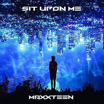 Sit upon Me