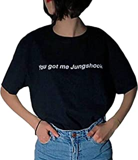 You Got Me Jungshook Funny T-Shirt Women's Letter Printed Tees