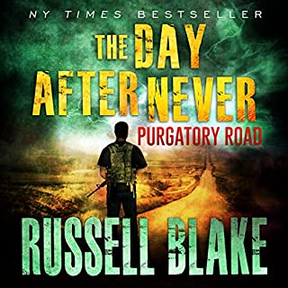 Purgatory Road     The Day After Never Series, Book 2              Auteur(s):                                                                                                                                 Russell Blake                               Narrateur(s):                                                                                                                                 John David Farrell                      Durée: 8 h et 4 min     1 évaluation     Au global 5,0