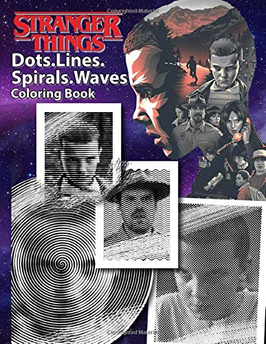 Stranger Things Dots Lines Spirals Waves Coloring Book: An E