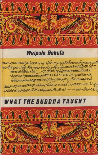What the Buddha taught: With a collectionn of illustrative texts translated from the original Pali