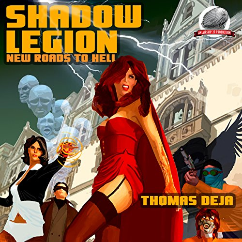 New Roads to Hell     Shadow Legion, Book 1              By:                                                                                                                                 Thomas Deja                               Narrated by:                                                                                                                                 Matt Waldron                      Length: 6 hrs and 15 mins     Not rated yet     Overall 0.0