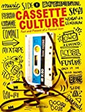 Cassette Cultures: The Past and Present of a Musical Icon - John Z. Komurki