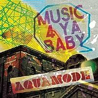 Music 4 Ya Baby