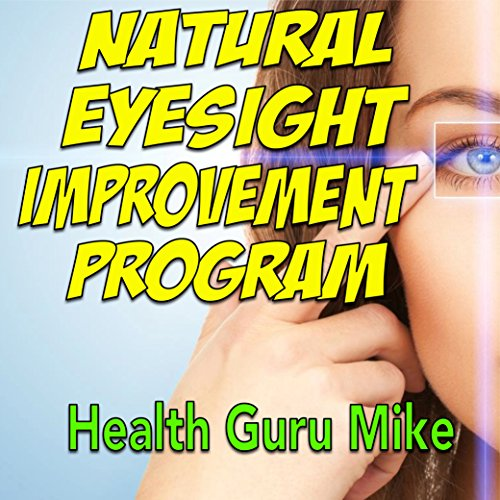 Natural Eyesight Improvement Program audiobook cover art