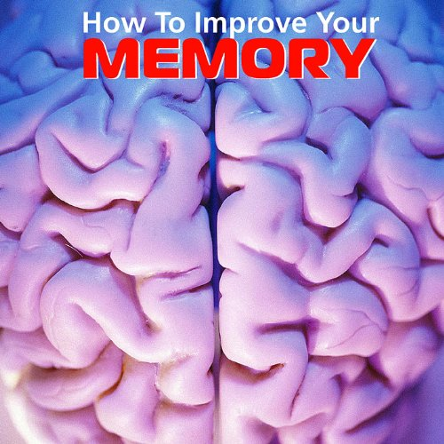 How to Improve Your Memory - How to Sharpen Short-Term Memory