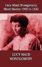 Lucy Maud Montgomery Short Stories 1909-1922