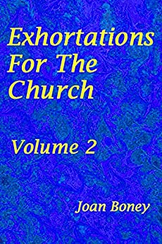 Exhortations For The Church: Volume 2 by [Joan Boney]