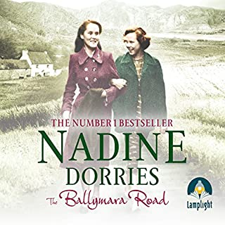 The Ballymara Road                   By:                                                                                                                                 Nadine Dorries                               Narrated by:                                                                                                                                 Emma Gregory                      Length: 9 hrs and 44 mins     223 ratings     Overall 4.8