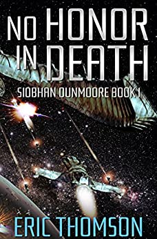 No Honor in Death (Siobhan Dunmoore Book 1) by [Eric Thomson]