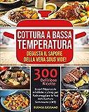 Cottura a Bassa Temperatura: Degusta il Sapore della Vera...